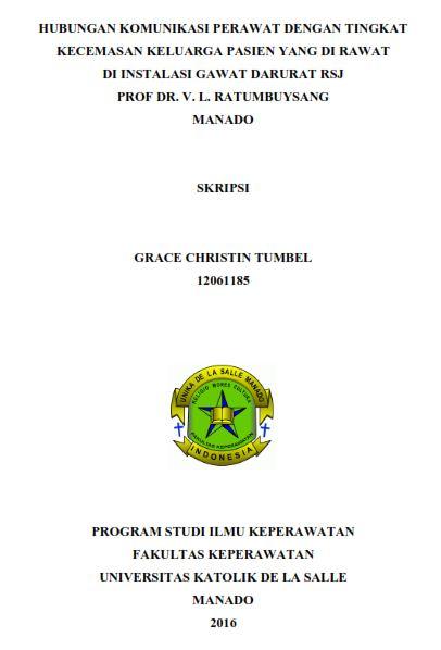 Hubungan Komunikasi Perawat Dengan Tingkat Kecemasan Keluarga Pasien Yang Di Rawat Di Instalasi Gawat Darurat Rsj Prof Dr V L Ratumbuysang Manado Ukdlsm Repository